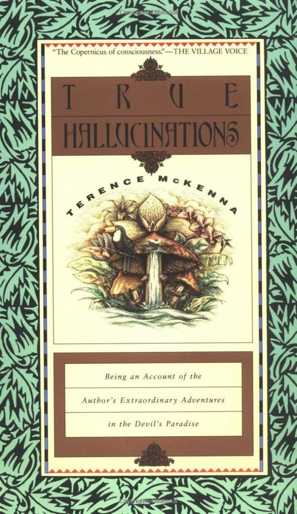 True Hallucinations Terence McKenna Book