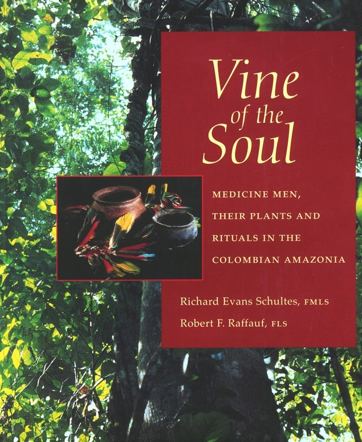 Vine of the Soul - Richard Evans Schultes' seminal photographic essay on Indigenous culture and rituals