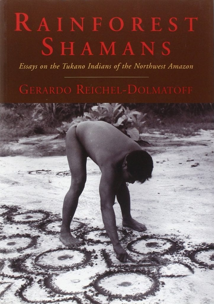Rainforest Shaman Gerardo Reichel-Dolmatoff