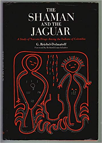 the shaman and the jaguar Gerardo Reichel-Dolmatoff